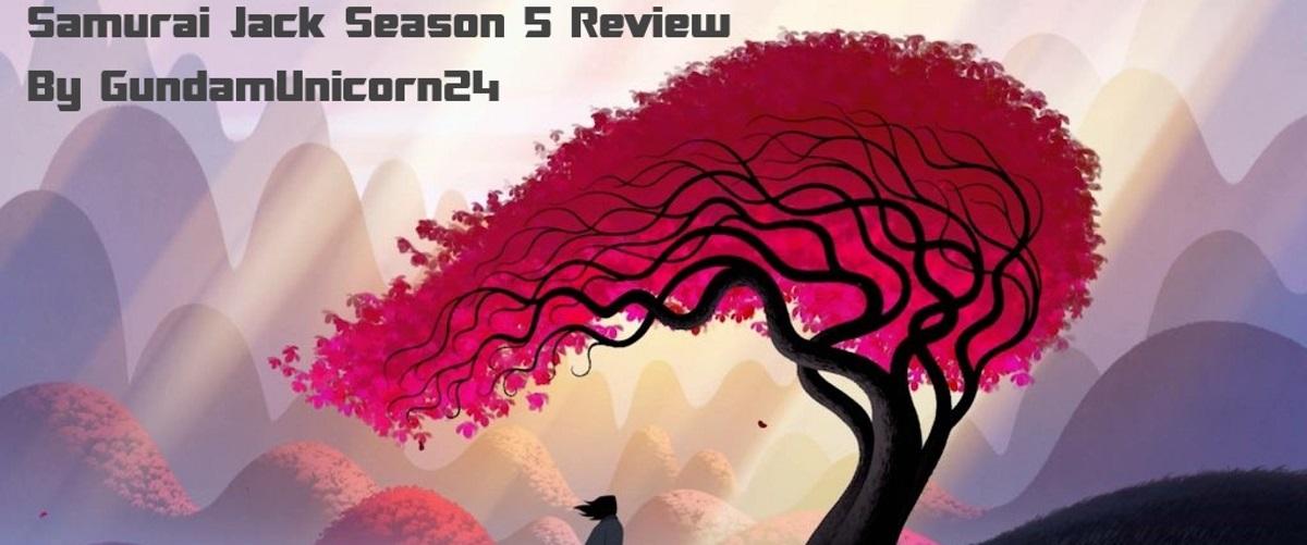 Samurai Jack Season 5 Review By GundamUnicorn24
