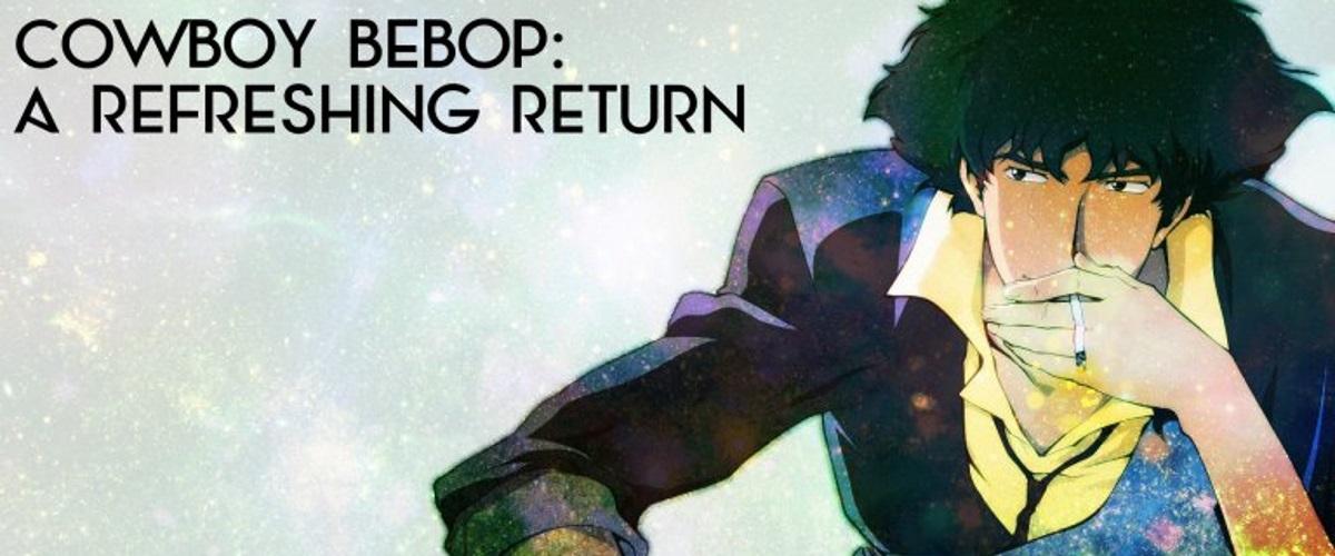 Cowboy Bebop: A Refreshing Return