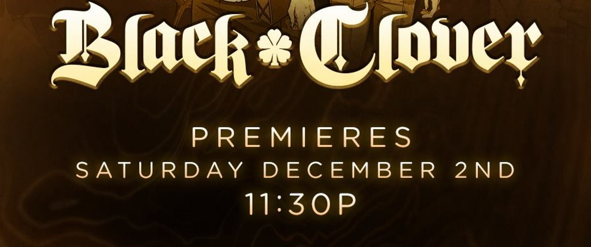 Breaking News: Toonami Announces Dub Premiere of Black Clover from FUNimation and Expansion to 10:30p E/T