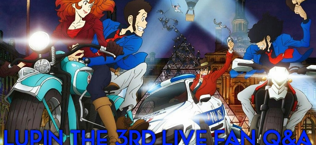 Lupin The 3rd Fan Q&A By Discotek Media with Richard Epcar and Ellyn Stern