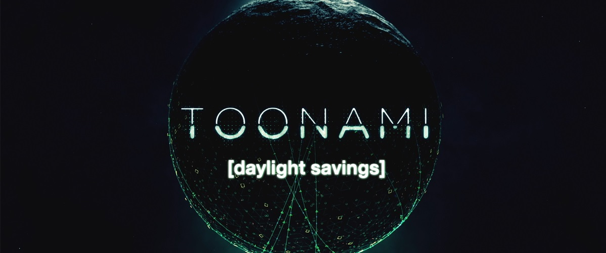 RE: Toonami Daylight Savings Time