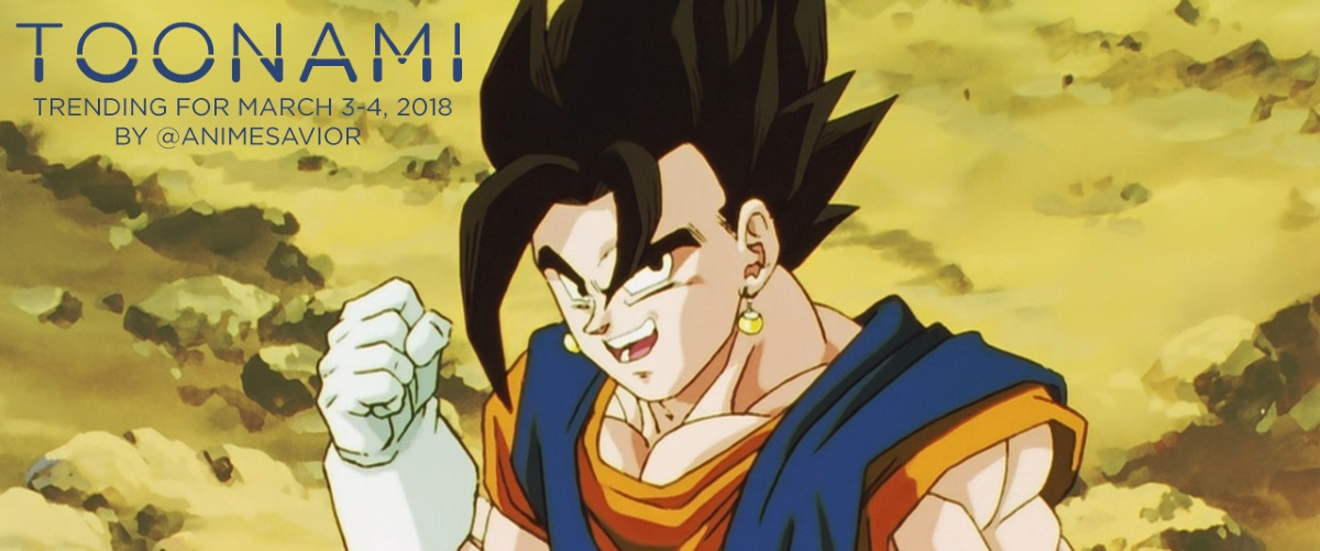 Toonami Trending Rundown for March 3rd-4th, 2018, By @AnimeSavior