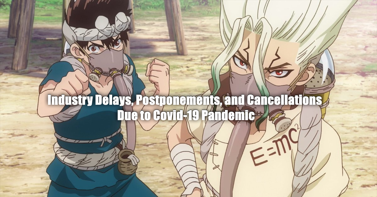 Industry Delays, Postponements, and Cancellations Due to Covid-19 Quarantine; Funimation, Toonami, Right Stuf, and More Affected