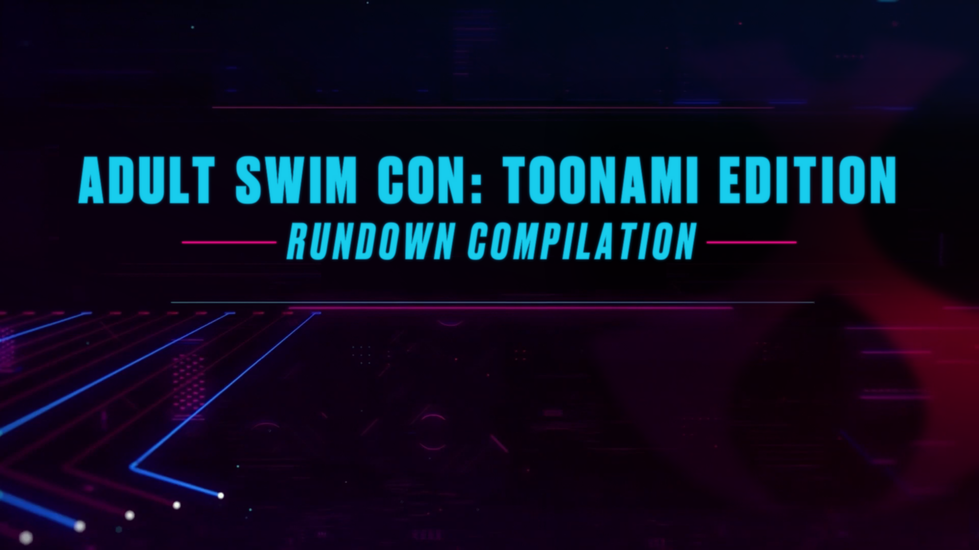 Adult Swim Con: Toonami Edition Rundown