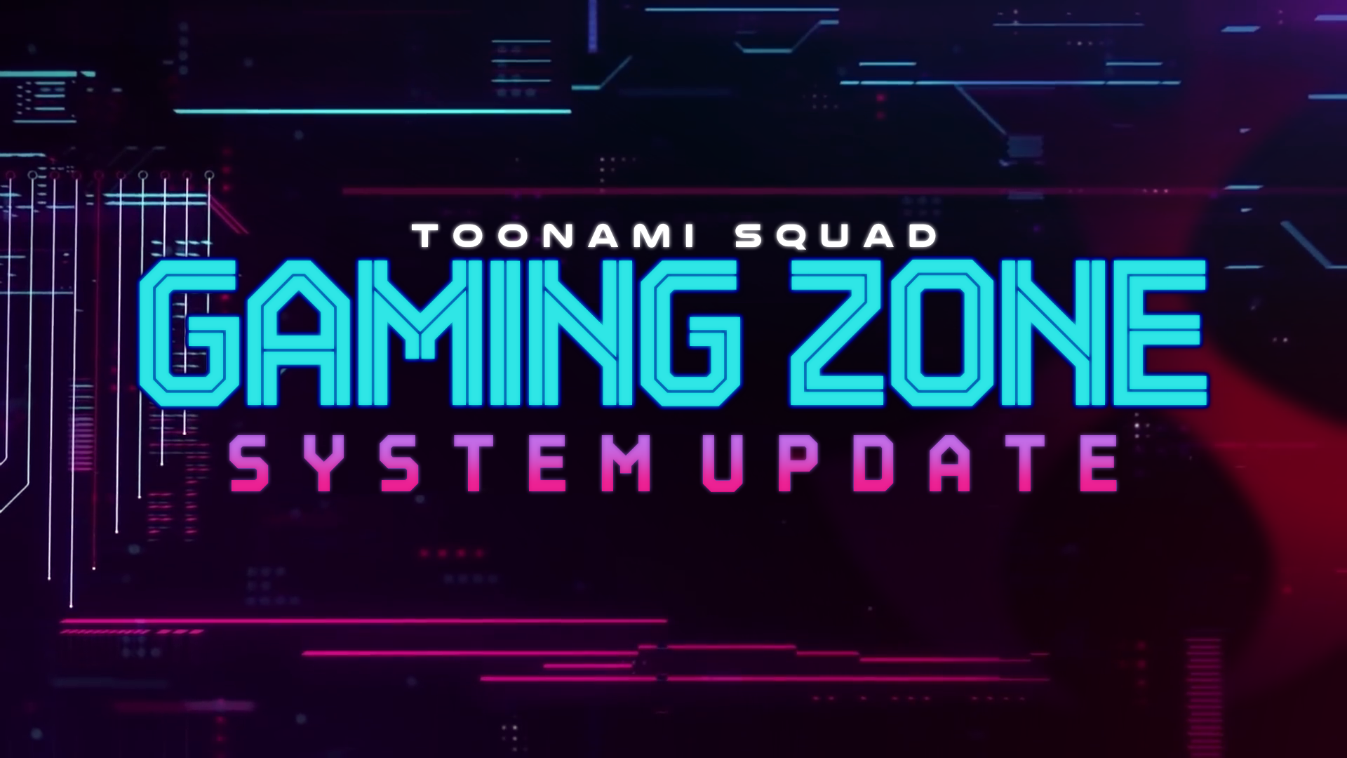 Toonami Squad Gaming Zone System Update 12/14