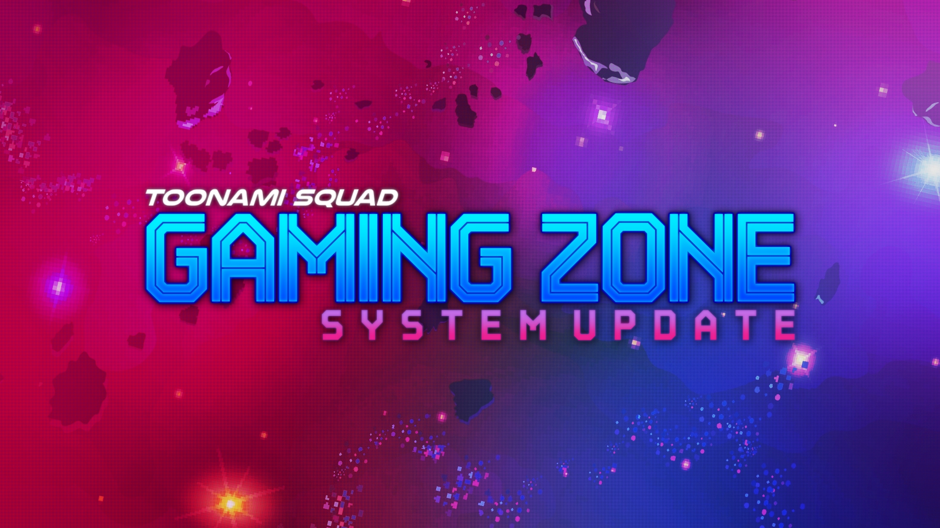 Toonami Squad Gaming Zone System Update 5/3